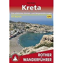 Kreta: Die schönsten Küsten- und Bergwanderungen – 65 Touren (Rother Wanderführer)