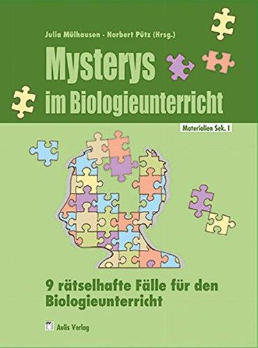 Materialien für den Unterricht / Mysterys im Biologieunterricht: 9 rätselhafte Fälle für den Biologieunterricht