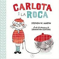 Carlota i la roca par Stephen W. Martin