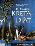 Die Original-Kreta-Diät. Mit neuen Rezepten