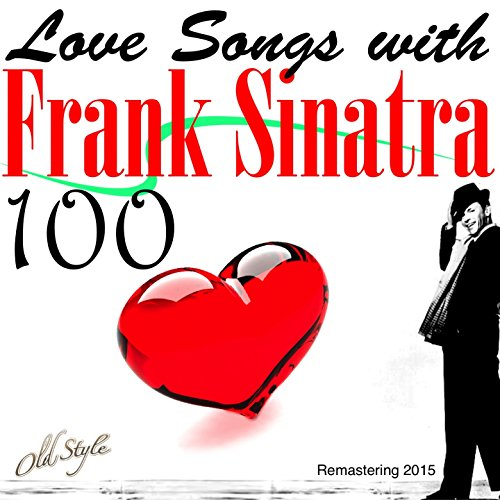100 Love Songs With Frank Sina...