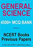 General Science MCQ Bank 4300+ for UPSC SSC & Others: Based on NCERT & Previous papers