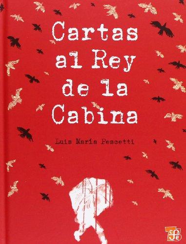Cartas Al Rey de La Cabina (A La Orilla Del Viento) por Luis Maria Pescetti
