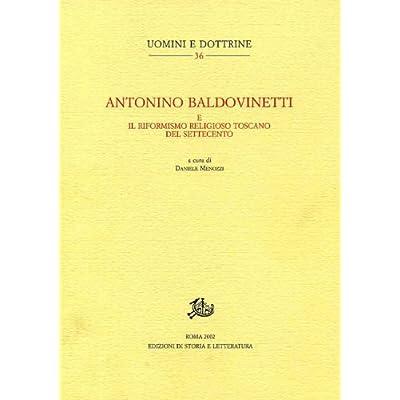 Antonino Baldovinetti E Il Riformismo Religioso Toscano Del Settecento