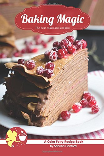baking-magic-the-best-cakes-and-cookies-a-cake-fairy-cook-book