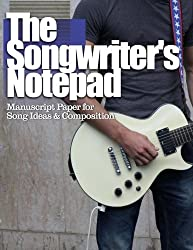 The Songwriter's Notepad: Manuscript Paper for Song Ideas and Composition
