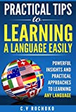Practical Tip to Learning a Languages Easily: Powerful Insights and Practical Approches to Learning any Languages