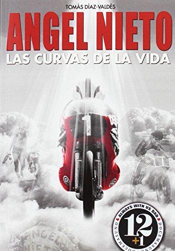 Angel Nieto. Las curvas de la vida por Tomás Díaz-Valdés