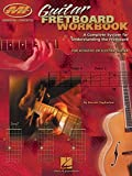 Barrett Tagliarino: Guitar Fretboard Workbook (Musicians Institute: Essential Concepts)