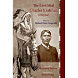 The Essential Charles Eastman (Ohiyesa): Light on the Indian World (The Spiritual Classics Series)