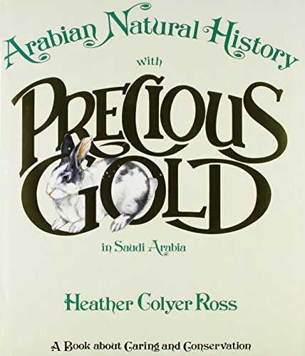 Arabian Natural History with Precious Gold in Saudi Arabia by Heather Colyer Ross (1990-03-06) (Heather Gold)