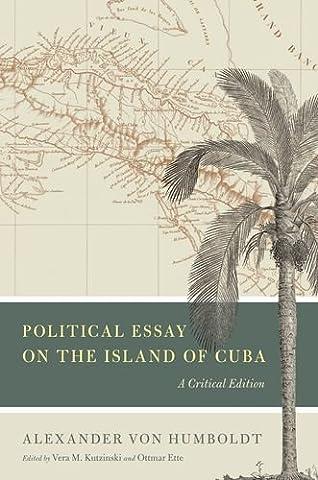 Political Essay on the Island of Cuba (Alexander Von Humboldt