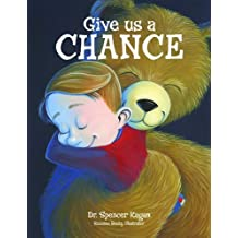 Give Us A Chance by Dr. Spencer Kagan (2014-01-01)