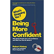 What's Stopping You Being More Confident by Robert Kelsey (2013-01-29)