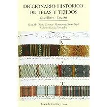 Diccionario histórico de telas y tejidos castellano-catalán