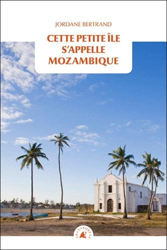 Cette petite île s'appelle Mozambique par Jordane Bertrand