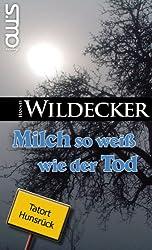 Milch so weiß wie der Tod (Tatort Hunsrück 2)