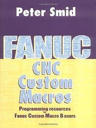 Fanuc CNC Custom Macros by Peter Smid (2004-01-11)
