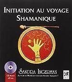 Initiation au voyage Shamanique (1CD audio) de Sandra Ingerman