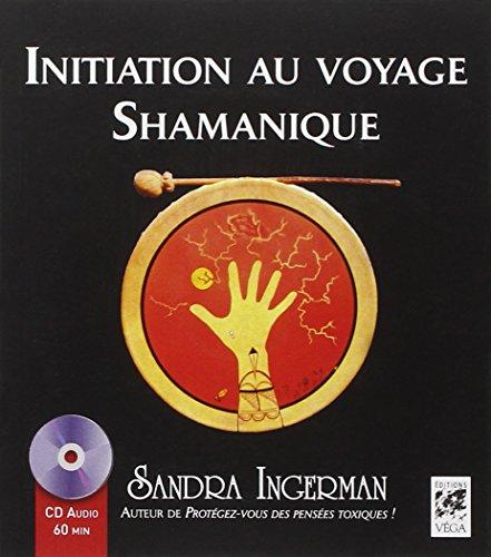Initiation au voyage Shamanique (1CD audio) par Sandra Ingerman