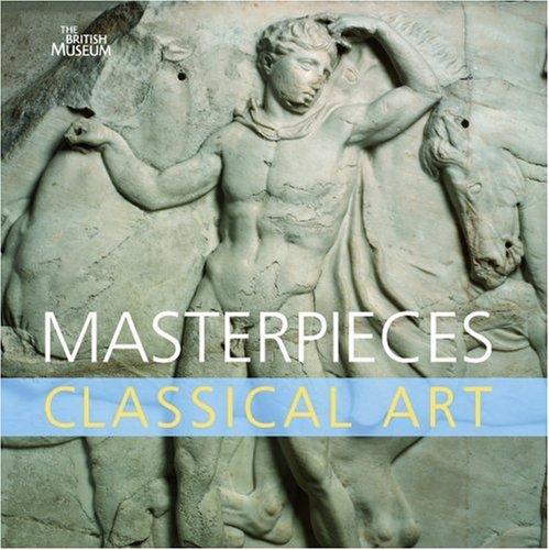 Masterpieces of Classical Art por Dyfri Williams