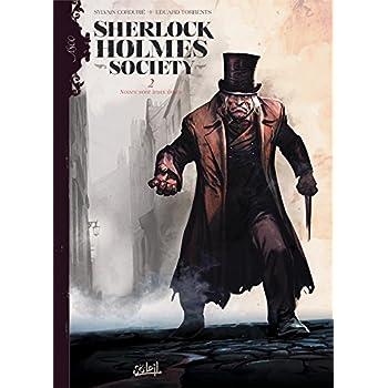 Sherlock Holmes Society T2 - Noires sont leurs âmes