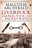 LIVERPOOL - GANGS, VICE AND PACKET RATS