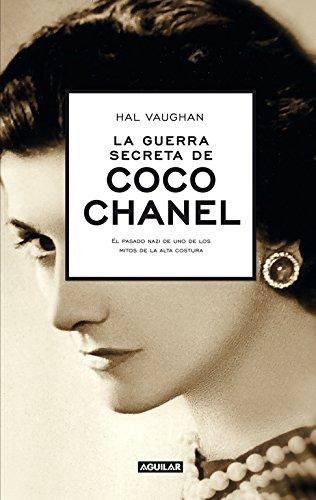 La guerra secreta de Coco Chanel: El pasado nazi de uno de los mitos de la alta costura (Punto de mira) por Hal Vaughan