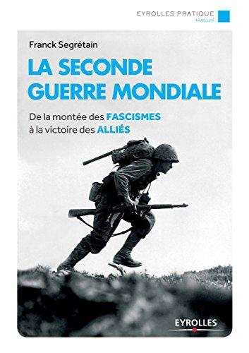 La Seconde Guerre mondiale: De la montée des fascismes à la victoire des alliés Format Kindle