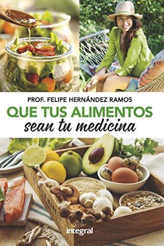 Que tus alimentos sean tu medicina (ALIMENTACION) eBook ...