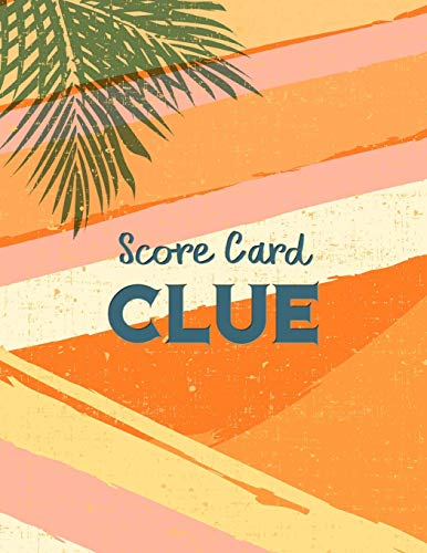 Clue Score Card: Clue Scoring Game Record Level Keeper Book, Clue Score, Solve your favorite detective mystery game, Size 8.5 x 11 Inch, 100 Pages