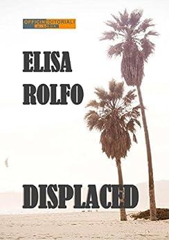Displaced (Narrativa universale) di [Rolfo, Elisa]