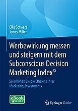 Werbewirkung messen und steigern mit dem Subconscious Decision Marketing Index© hier kaufen