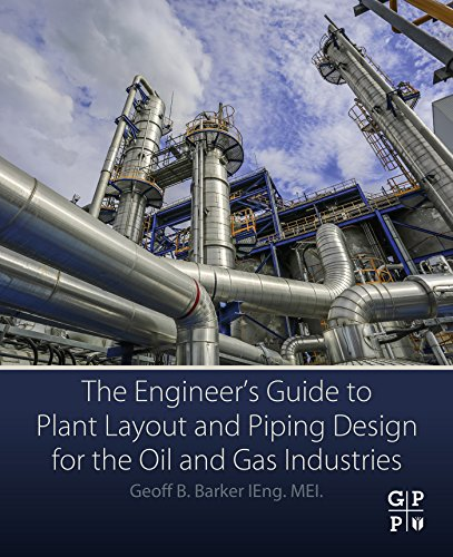 The Engineer's Guide to Plant Layout and Piping Design for the Oil and Gas Industries (English Edition) -
