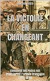 la victoire en changeant comment les poilus ont transform? l arm?e fran?aise 1914 1918 les ep?es