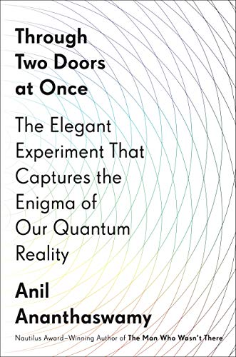 Through Two Doors At Once por Anil Ananthaswamy