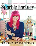 Image de The Sparkle Factory: The Design and Craft of Tarina's Fashion Jewelry and Access