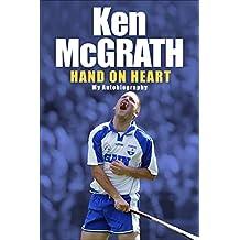 Ken McGrath: Hand on Heart (English Edition)