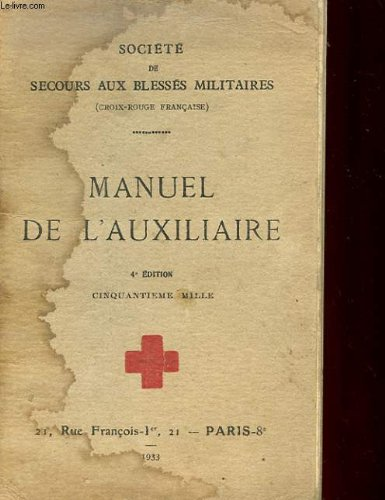 Manuel de l'auxiliaire - notions elementaires d'hygiene, de puericulture, de prophylaxie, antituberculeuse, soins d'urgence
