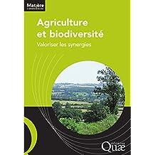 Agriculture et biodiversité: Valoriser les synergies