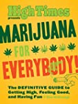 High Times Presents Marijuana for Eve...