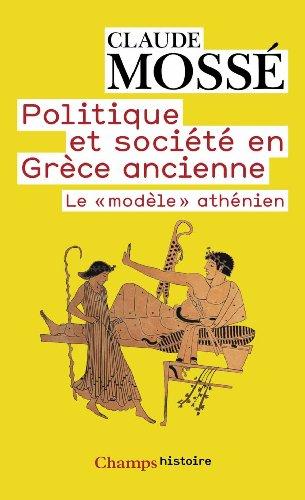 POLITIQUE ET SOCIETE EN GRECE ANCIENNE. : Le modèle athénien