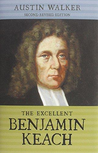 The Excellent Benjamin Keach (HC) by Austin Walker (2014-12-29)