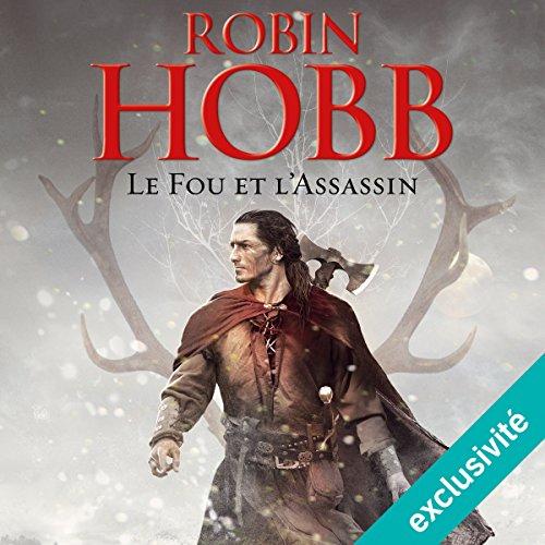 Le fou et l'assassin: Le fou et l'assassin 1 par Robin Hobb