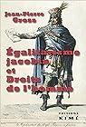 Egalitarisme jacobin et droits de l'homme par Gross