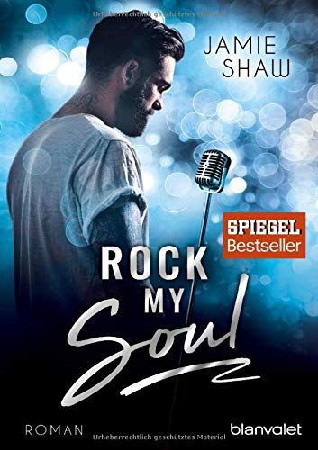Rock my Soul: Roman (The Last Ones to Know, Band 3)