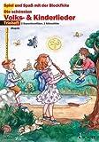 Spiel und Spaß mit der Blockflöte: Die schönsten Volks- und Kinderlieder (Trioheft) mit Bleistift -- 31 beliebte Melodien sehr leicht gesetzt für 2 Sopranblockflöten und 1 Altblockflöte mit Text und Akkordsymbolen (Noten/sheet music)
