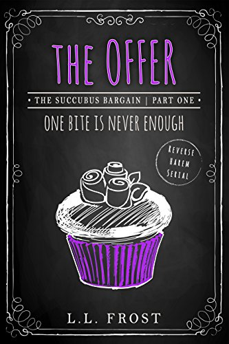 The Offer: Succubus Bargain Serial (Succubus Harem Book 1)