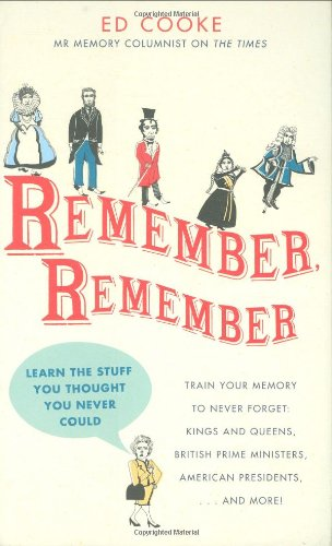 Remember, Remember: Learn the Stuff You Thought You Never Could par Ed Cooke