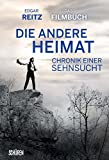Chronik einer Sehnsucht - DIE ANDERE HEIMAT: Mein persönliches Filmbuch